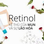 Retinol (Vitamin A) – Thần dược trị mụn và chống lão hóa da