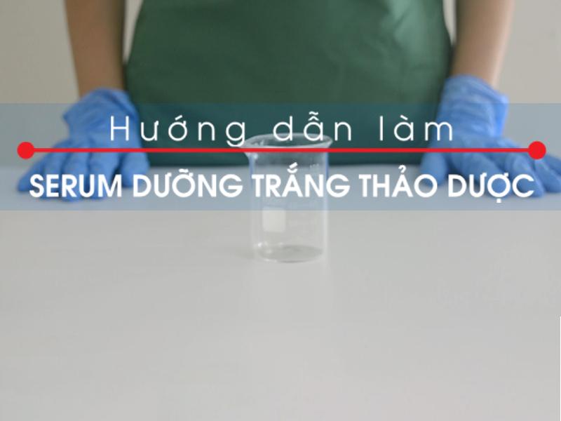 Công thức làm Serum dưỡng trắng thảo dược