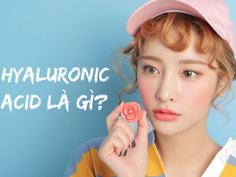 Hyaluronic Acid có tác dụng gì?